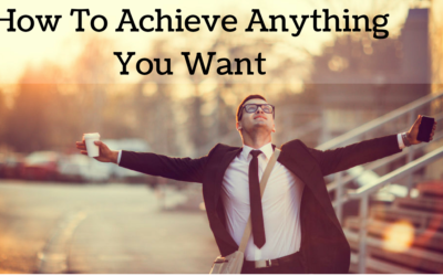 How to Achieve Anything You Want